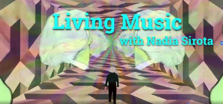 Living Music with Nadia Sirota